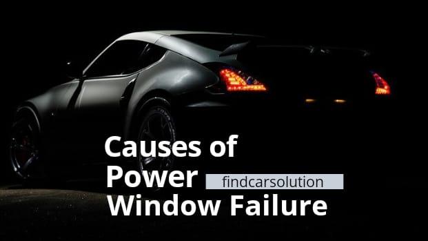 failed Power Window reasons